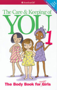 american girl book cover The Care & Keeping of You 1: The Body Book for Younger Girls, which was edited by carrie anton