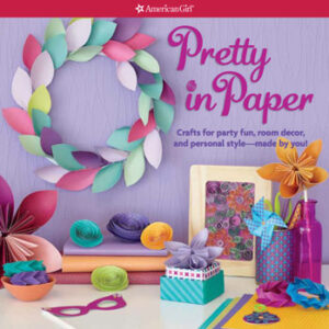american girl book cover Pretty in Paper, which was edited by carrie anton