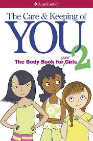 american girl book cover The Care and Keeping You 2: The Body Book for Older Girls, which was edited by carrie anton