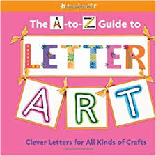 american girl book cover The A to Z Guide to Letter Art, which was edited by carrie anton