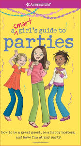 american girl book cover A Smart Girl's Guide to Parties, which was edited by carrie anton